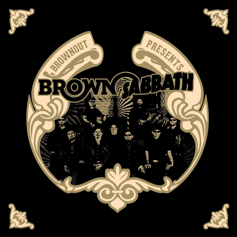 BROWNOUT Presents: Brown Sabbath