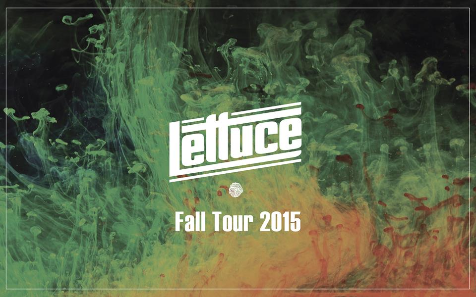 Lettuce fall tour. Image by: Lettuce