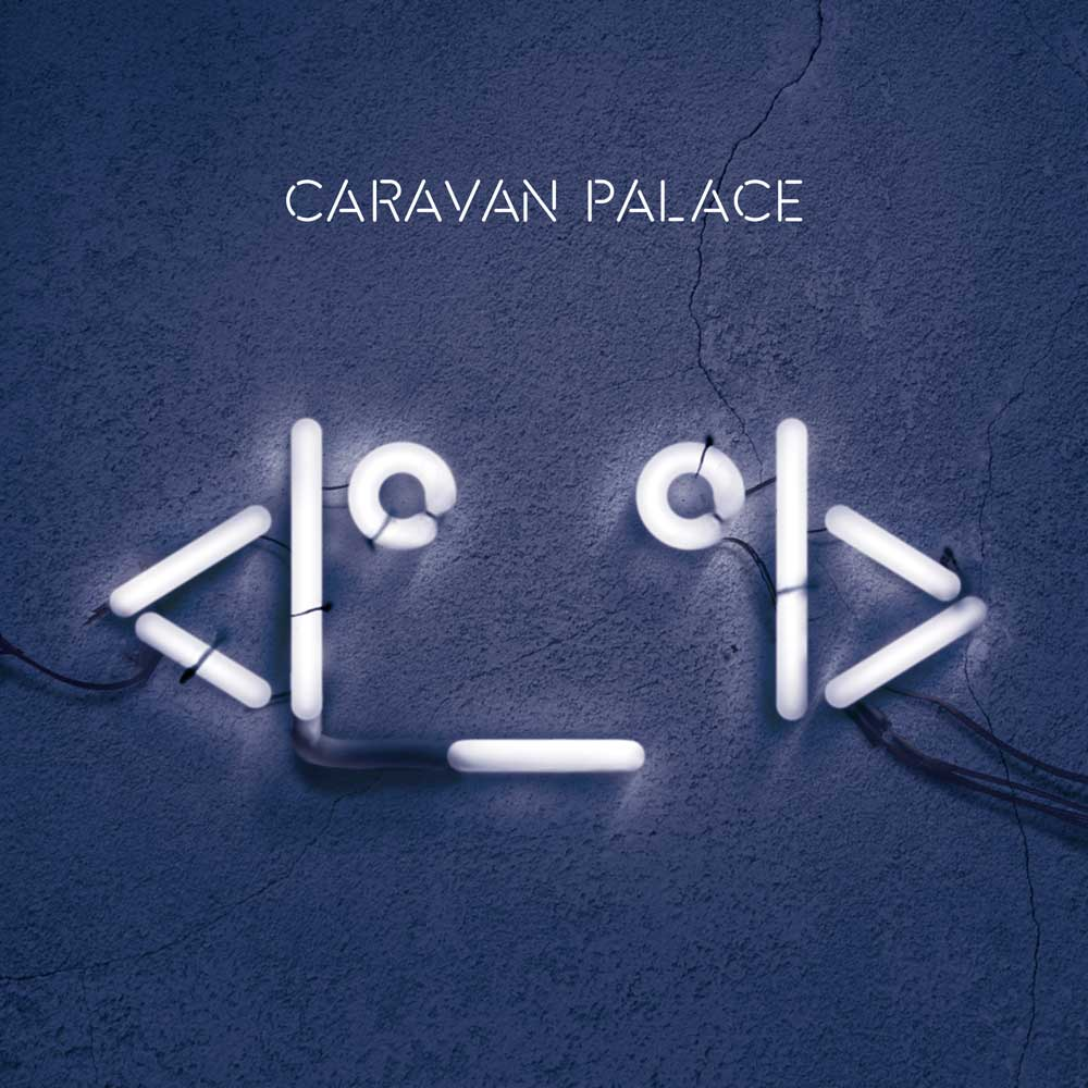 Caravan Palace album cover. Image by: Caravan Palace