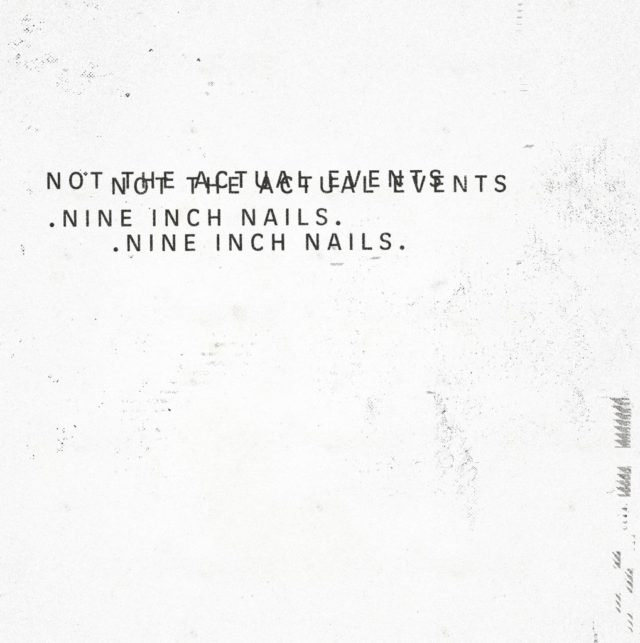 Nine Inch Nails New EP 'Not the Actual Events' cover artwork. Photo by: Nine Inch Nails