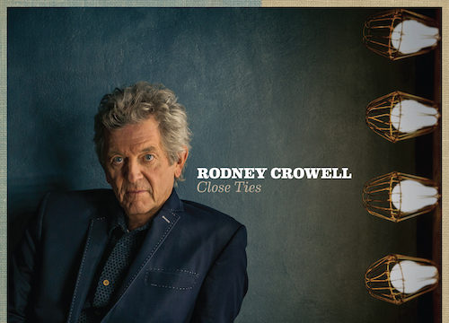 Rodney Crowell Close Ties album artwork. Photo by: New West Records