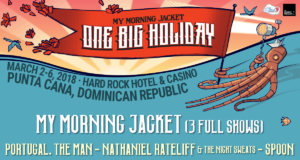 One Big Holiday featuring My Morning Jacket. Photo by: Cloud 9 Adventures