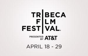 Tribeca Film Festival 2018 dates. Photo provided.